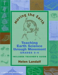 Moving the Earth: Teaching Earth Science through Movement, Grades 3-6